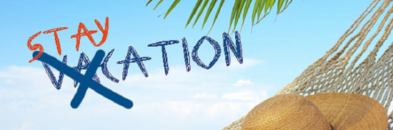 Cut Vacation Costs…Take a Staycation Instead!