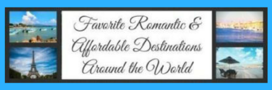 Favorite Romantic & AffordableDestinations Around the World
